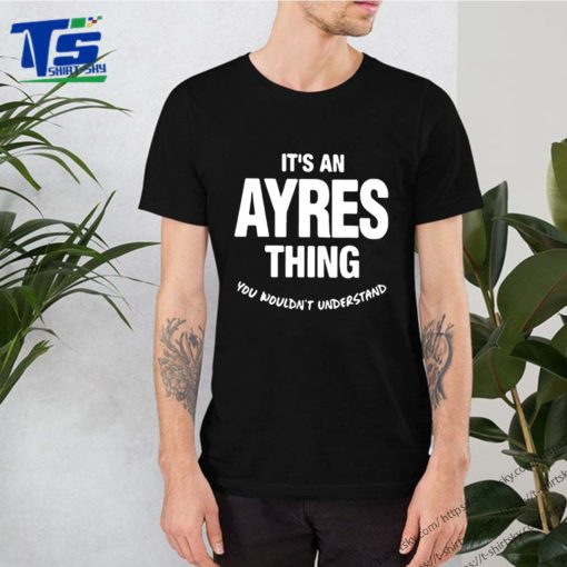 Ayres Thing Name Family Shirt