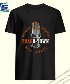 Houston Astros Houston Cheated Trash Town 2017 Chumps shirt 5