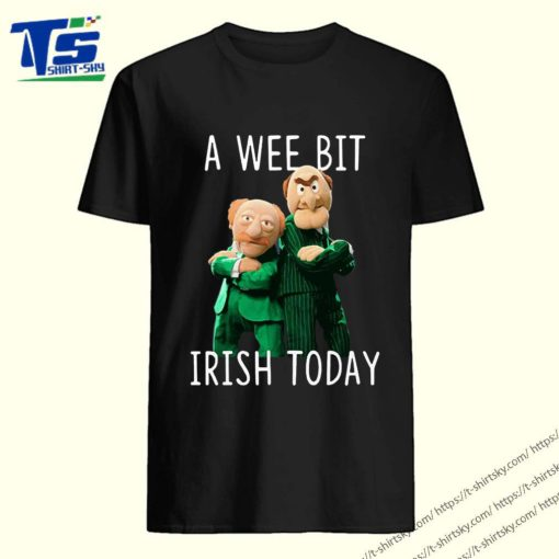 Statler And Waldorf A Wee Bit Irish Today Shirts 5