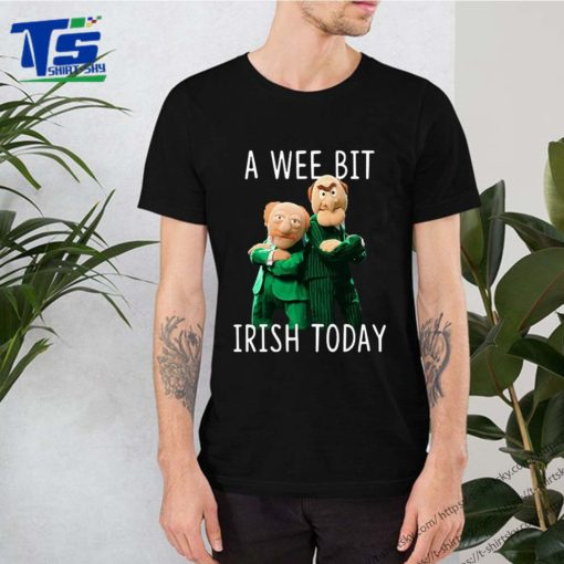 Statler And Waldorf A Wee Bit Irish Today Shirts