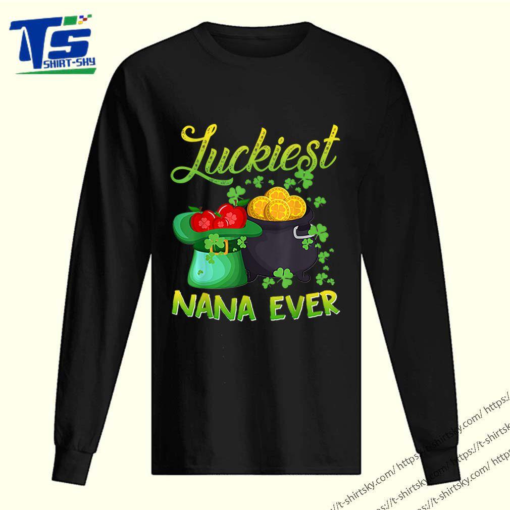 Top Luckiest Nana Ever Saint Patricks Day Grandma shirt
