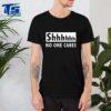 2020 Shhhhh no one cares T-Shirt