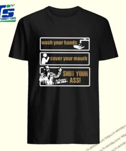 Awesome Wash your hands cover your mouth shut your ass Chris Jericho shirt