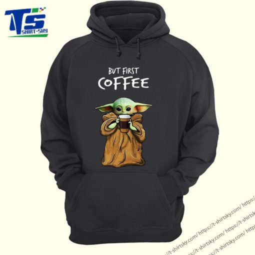 Baby Yoda But First Coffee Tee Shirt