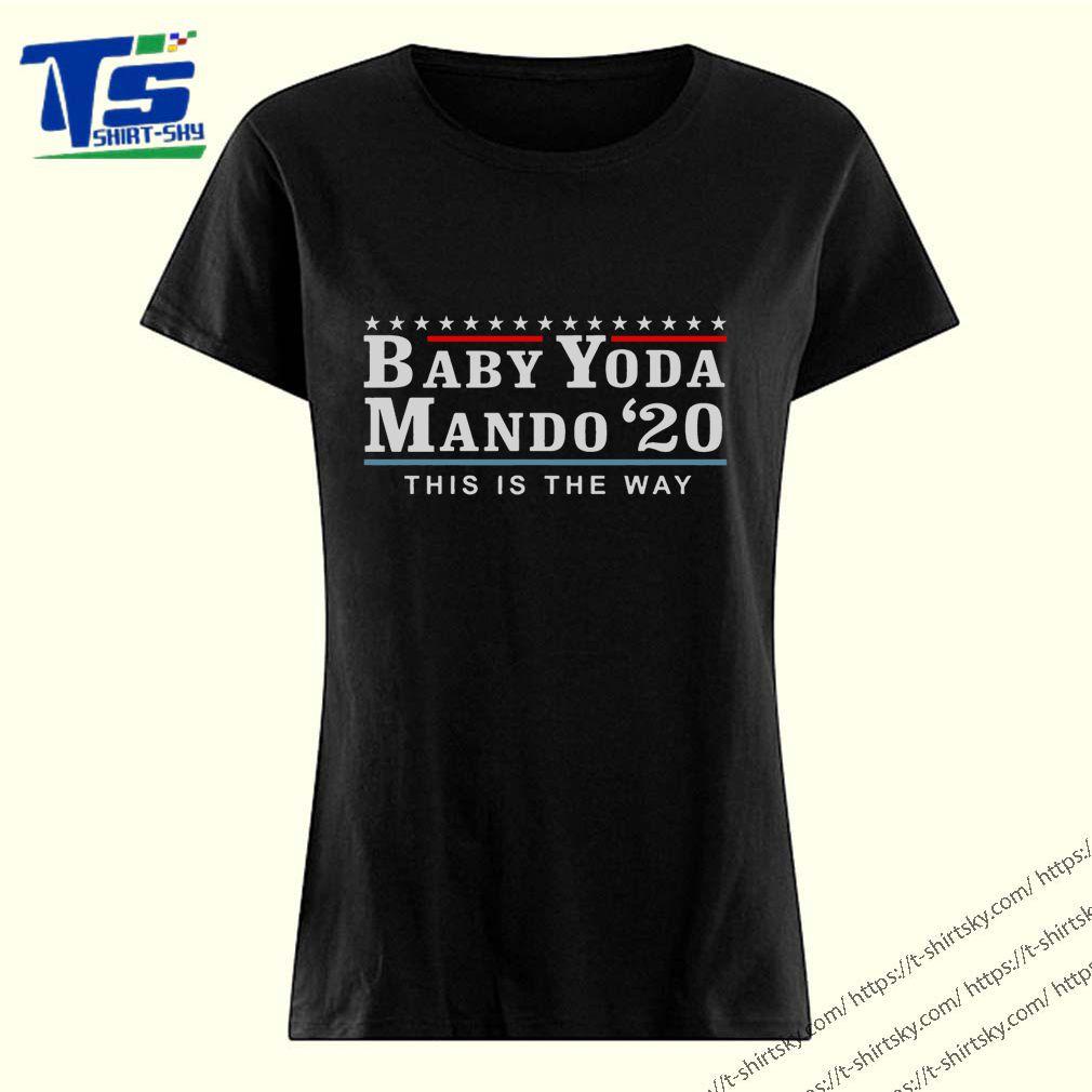 Baby Yoda Mando 2020 this is the way shirt