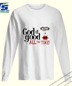 Blood of Christ God Is Good All The Time shirt