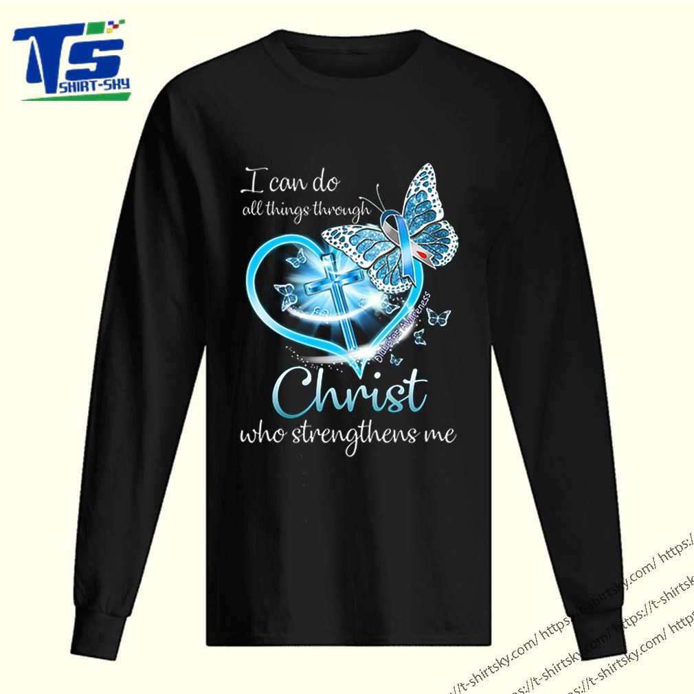 Butterfly I Can Do All Things Through Diabetes Awareness Christ Who Strengthens Me shirt