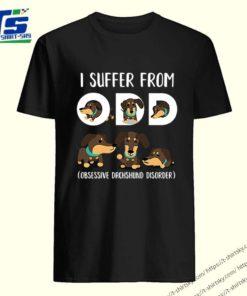 Dachshund I suffer from ODD Obsessive Dachshund Disorder shirt