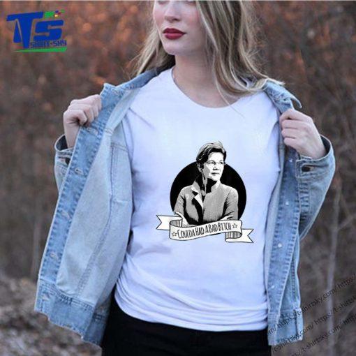 Elizabeth Warren Coulda Had a Bad Bitch T-Shirt