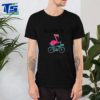 Flamingo Cycling Admit It.. Life Would Be Boring Without Me shirt