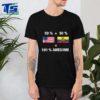 Half Ecuadorean Half American 100 Awesome Ecuador Flag Shirt T Shirt