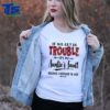 If we get in trouble it's my Auntie's Fault shirt