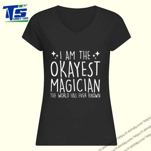 Im Okayest Magician funny Magician shirt