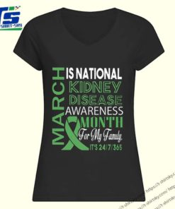 March is national Kidney Disease Awareness month for my family shirt