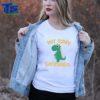 Not Today Cuntasaurus Dinosaur shirt