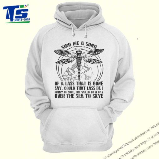 Sing me a song of a lass that is gone shirt