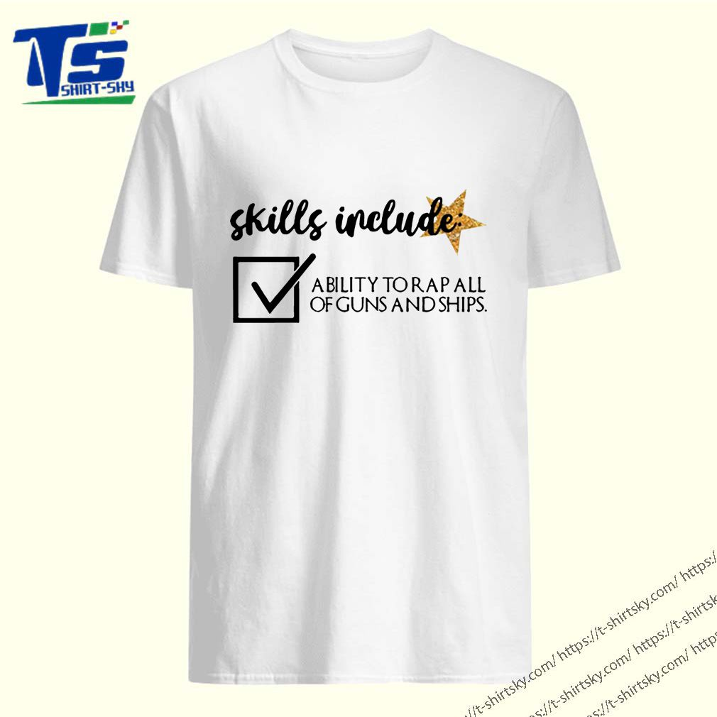 Skill include ability to rap all of guns and ships Tee Shirt