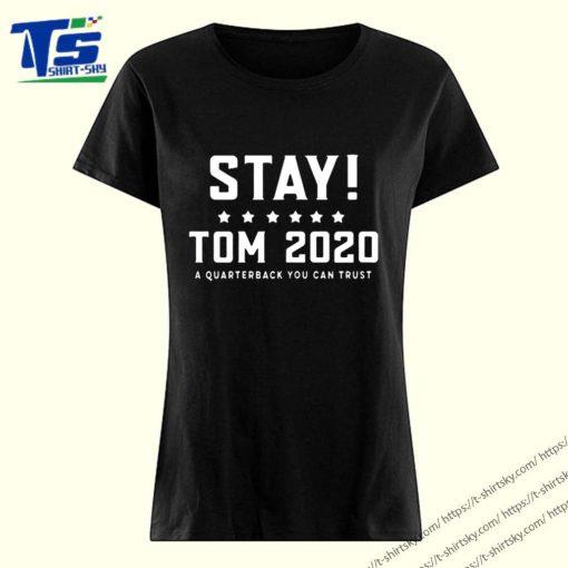 Stay Tom 2020 A Quarterback You Can Trust T-Shirt