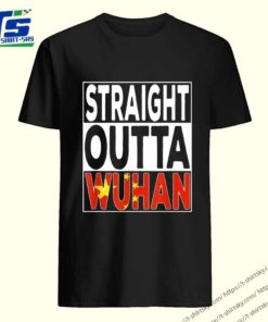 Straight Outta Wuhan Shirt