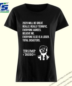 Trump 2020 Funny Tee Believe Me Really Great T-Shirt