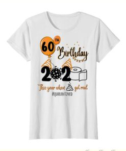 60th Birthday 2020 this year when shit got real quarantined