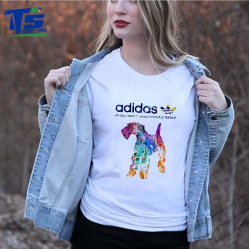 Adidas all day I dream about Airedale Terrier colors shirt