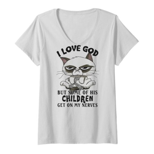 Cat I Love God But Some Of His Children Get On My Nerves shirt 1
