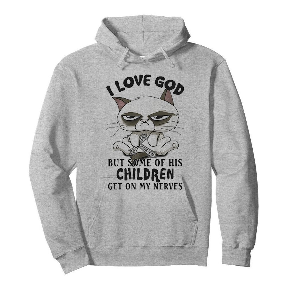 Cat I Love God But Some Of His Children Get On My Nerves shirt 4
