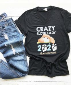 Crazy sloth lady 2020 toilet paper quarantined Coronavirus s