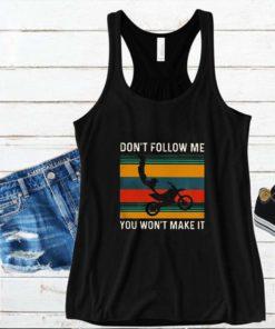 Dirt bike don't follow me you won't make it vintage s