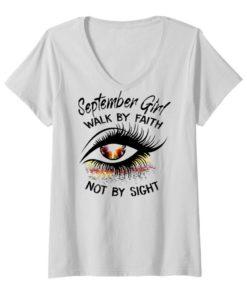 Eyes September Girl Walk By Faith Not By Sight shirt 1