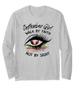 Eyes September Girl Walk By Faith Not By Sight shirt 2