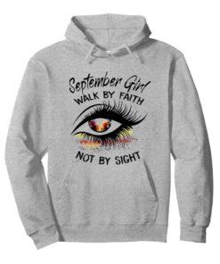 Eyes September Girl Walk By Faith Not By Sight shirt 4