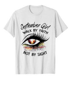 Eyes September Girl Walk By Faith Not By Sight shirt 5
