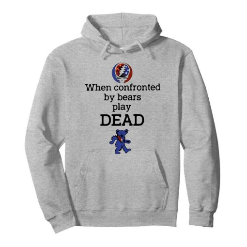 Grateful Dead When confronted by bears play dead