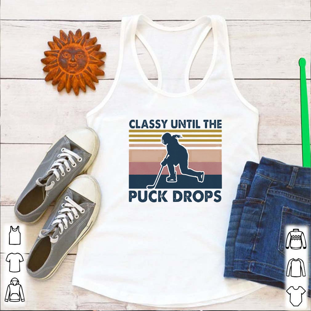 Hockey Classy until the puck drops vintage s