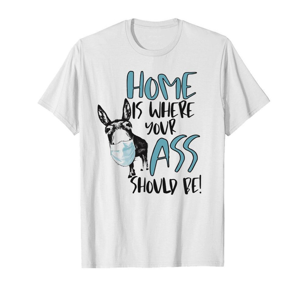 Home where your ass should be