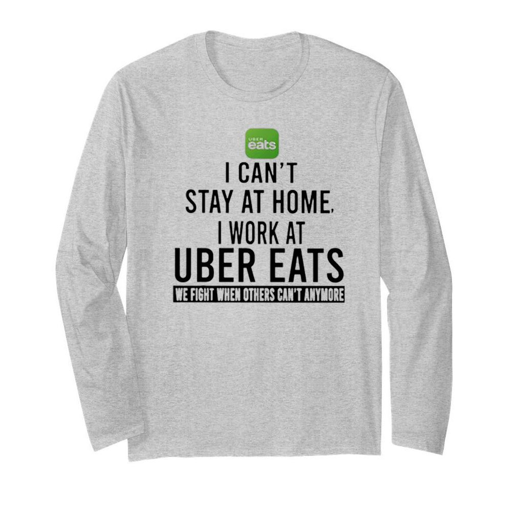 I can't stay at home i work at Uber Eats we fight when others can't anymore
