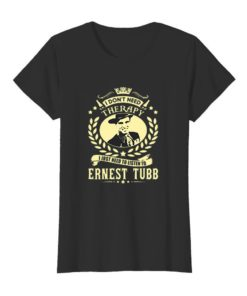 I don't need therapy i just need listen to Ernest Tubb
