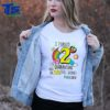 I turned 2 in quarantine and the sun still shone may 2020 shirt
