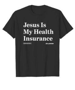 Jesus is my health insurance