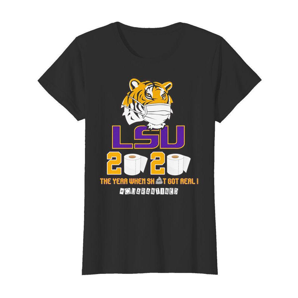 LSU Tigers 2020 The year where shit got real #quarantined Coronavirus