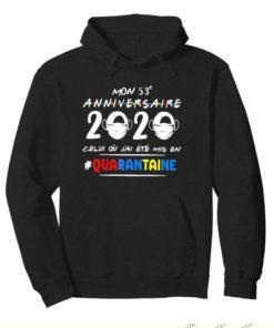 Mon 53e Anniversaire 2020 Celui Ou J'ai Ete Mis En Quarantaine