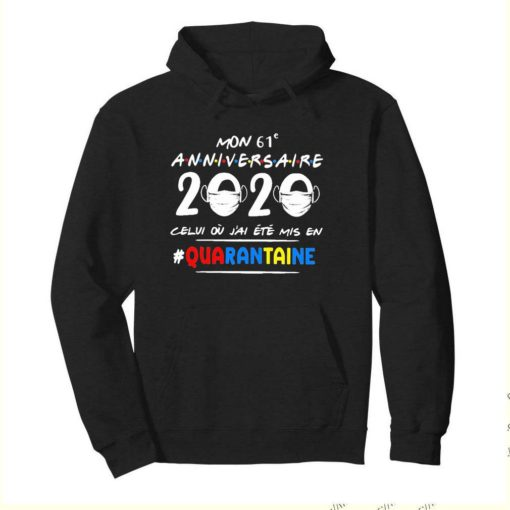Mon 61e Anniversaire 2020 Celui Ou J'ai Ete Mis En Quarantaine