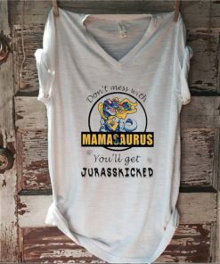 New Jersey don't mess with mamasaurus you'll get jurasskicked