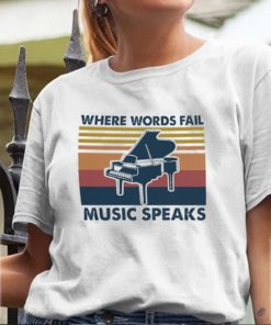 Piano where words fail music speaks vintage