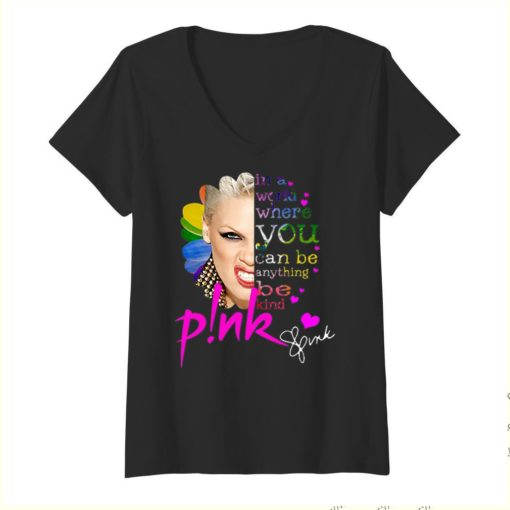 Pink In A World Where You Can Be Anything Be Kind Signature