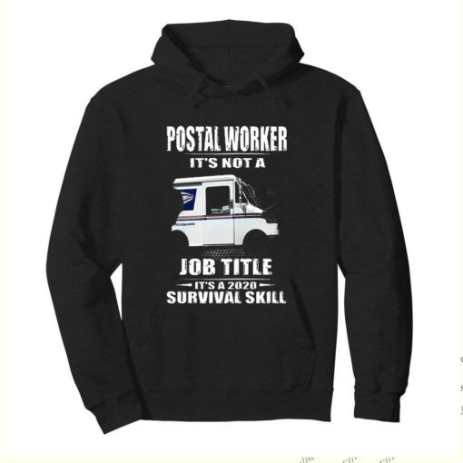 Postal Worker It's Not A Job Title It's A 2020 Survival Skill