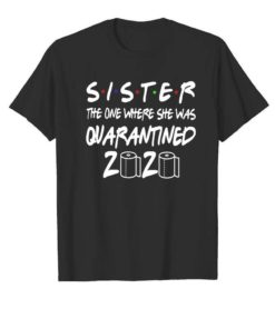 Sister The One Where She Was Quarantined 2020 Toilet Paper