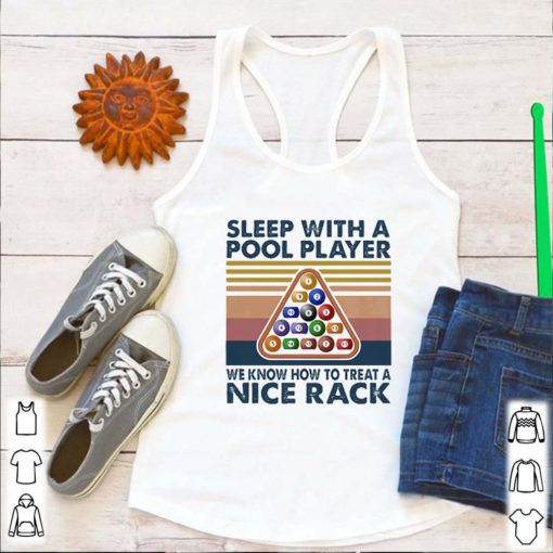 Sleep with me pool player we know how to treat a nice rack vintage